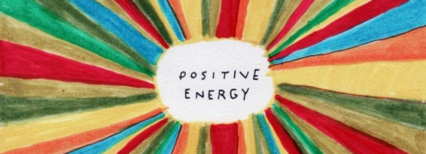 De unde se ia energia pozitiva?