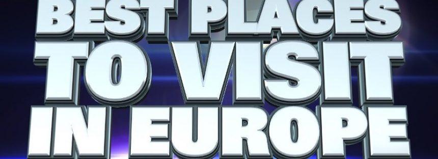 Top 10 orase de vizitat in Europa